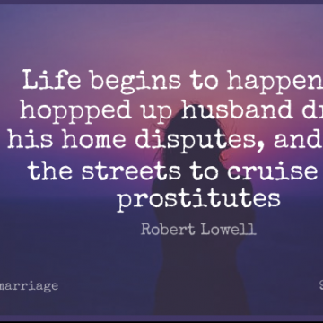 Short Marriage Quote by Robert Lowell about Husband,Home,Cruise for WhatsApp DP / Status, Instagram Story, Facebook Post.