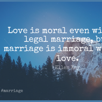 Short Marriage Quote by Ellen Key about Love,Moral,Love Is for WhatsApp DP / Status, Instagram Story, Facebook Post.
