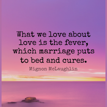 Short Marriage Quote by Mignon McLaughlin about Funny,Witty,Humorous for WhatsApp DP / Status, Instagram Story, Facebook Post.
