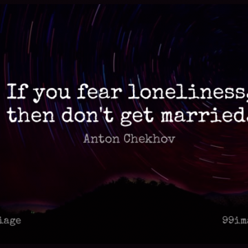 Short Marriage Quote by Anton Chekhov about Fear,Loneliness,Married for WhatsApp DP / Status, Instagram Story, Facebook Post.
