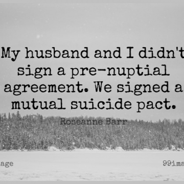 Short Marriage Quote by Roseanne Barr about Suicide,Husband,Women for WhatsApp DP / Status, Instagram Story, Facebook Post.