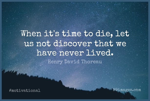 Short Motivational Quote by Henry David Thoreau about Death,Greatness,Discovery for WhatsApp DP / Status, Instagram Story, Facebook Post.