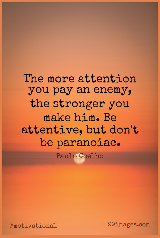 Short Motivational Quote by Paulo Coelho about Enemy,Stronger,Attention for WhatsApp DP / Status, Instagram Story, Facebook Post.