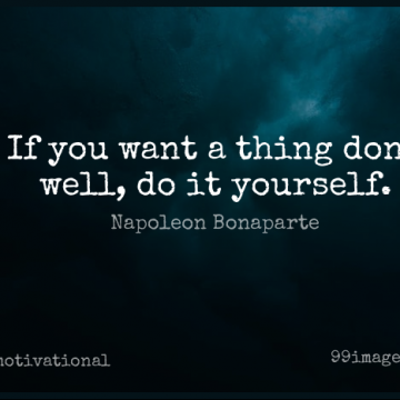 Short Motivational Quote by Napoleon Bonaparte about Done,Want,Belief for WhatsApp DP / Status, Instagram Story, Facebook Post.