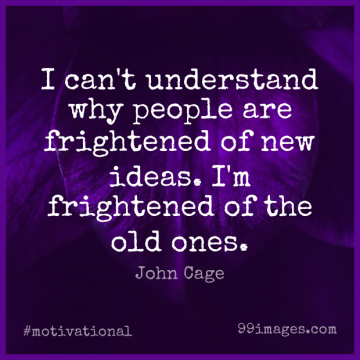 Short Motivational Quote by John Cage about Inspirational,Change,Inspiring for WhatsApp DP / Status, Instagram Story, Facebook Post.