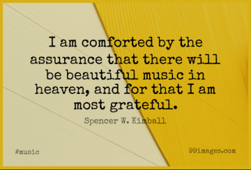 Short Music Quote by Spencer W. Kimball about Beautiful,Grateful,Heaven for WhatsApp DP / Status, Instagram Story, Facebook Post.