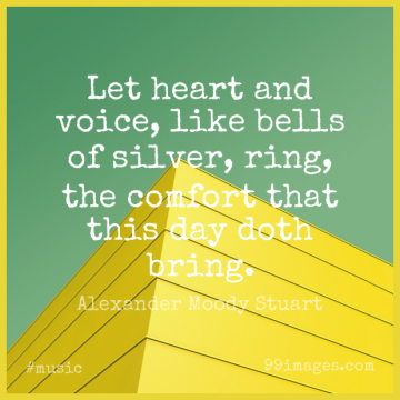 Short Music Quote by Alexander Moody Stuart about Heart,Voice,Bells for WhatsApp DP / Status, Instagram Story, Facebook Post.