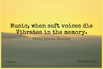 Short Music Quote by Percy Bysshe Shelley about Memories,Voice,Piano for WhatsApp DP / Status, Instagram Story, Facebook Post.