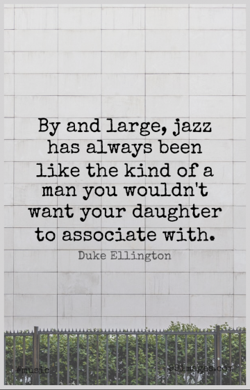 Short Music Quote by Duke Ellington about Daughter,Mother,Men for WhatsApp DP / Status, Instagram Story, Facebook Post.