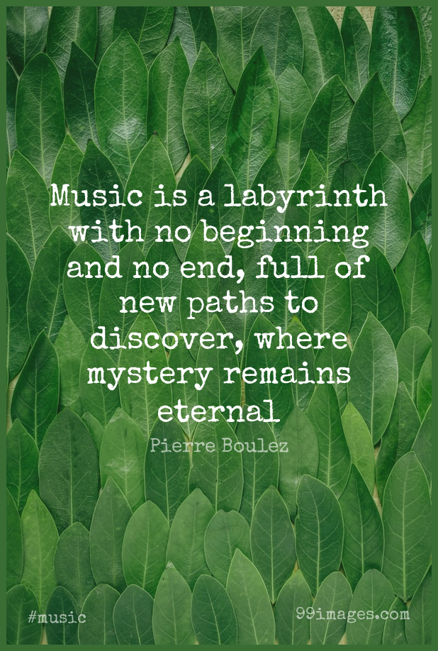 Short Music Quote by Pierre Boulez about Discovery,Labyrinth,Path for WhatsApp DP / Status, Instagram Story, Facebook Post.