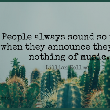Short Music Quote by Lillian Hellman about People,Sound,Proud for WhatsApp DP / Status, Instagram Story, Facebook Post.