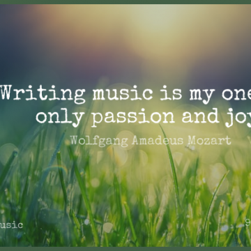 Short Music Quote by Wolfgang Amadeus Mozart about Passion,Writing,History for WhatsApp DP / Status, Instagram Story, Facebook Post.