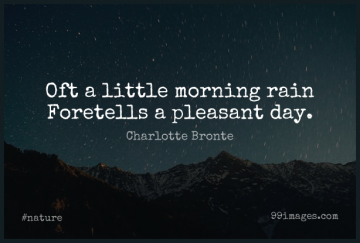 Short Nature Quote by Charlotte Bronte about Morning,Rain,Littles for WhatsApp DP / Status, Instagram Story, Facebook Post.