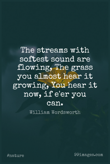 Short Nature Quote by William Wordsworth about Sound,Growing,Grass for WhatsApp DP / Status, Instagram Story, Facebook Post.