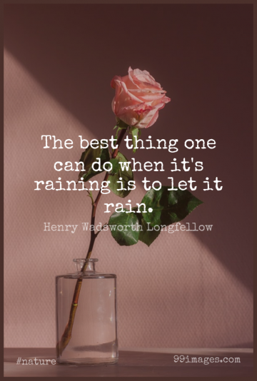 Short Nature Quote by Henry Wadsworth Longfellow about Rain,Struggle,Acceptance for WhatsApp DP / Status, Instagram Story, Facebook Post.