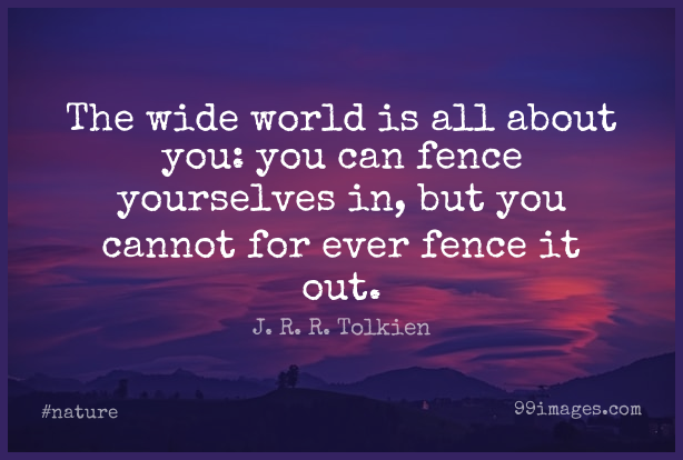 Short Nature Quote by J. R. R. Tolkien about Life,World,Fellowship for WhatsApp DP / Status, Instagram Story, Facebook Post. (409302) - Nature Quotes