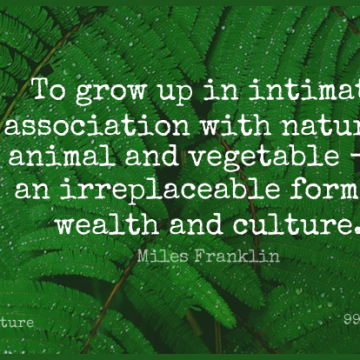 Short Nature Quote by Miles Franklin about Growing Up,Animal,Vegetables for WhatsApp DP / Status, Instagram Story, Facebook Post.