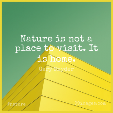 Short Nature Quote by Gary Snyder about Home,Earth,Conservation for WhatsApp DP / Status, Instagram Story, Facebook Post.