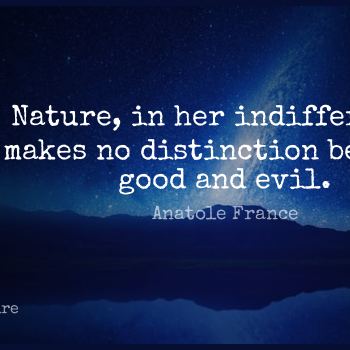 Short Nature Quote by Anatole France about Evil,Principles,Literature for WhatsApp DP / Status, Instagram Story, Facebook Post.