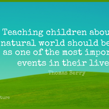 Short Nature Quote by Thomas Berry about Children,Teaching,Garden for WhatsApp DP / Status, Instagram Story, Facebook Post.