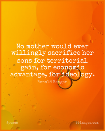 Short Peace Quote by Ronald Reagan about Mother,War,Son for WhatsApp DP / Status, Instagram Story, Facebook Post.