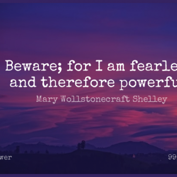 Short Power Quote by Mary Wollstonecraft Shelley about Confidence,Powerful,Fear for WhatsApp DP / Status, Instagram Story, Facebook Post.