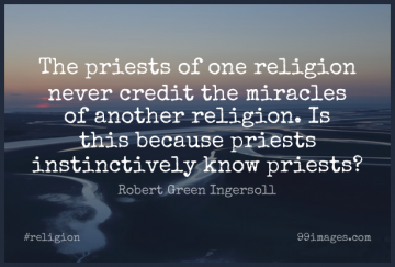 Short Religion Quote by Robert Green Ingersoll about Miracle,Credit,Priests for WhatsApp DP / Status, Instagram Story, Facebook Post.