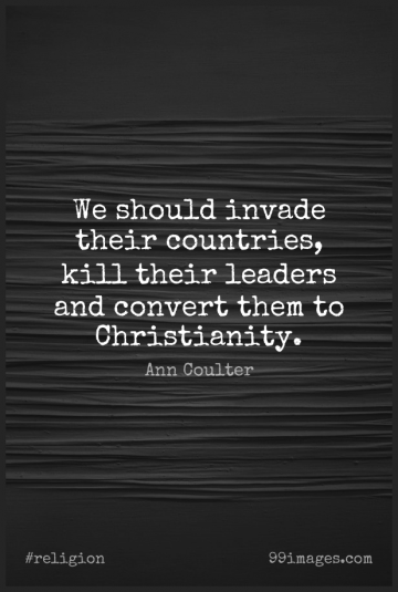 Short Religion Quote by Ann Coulter about Country,Leader,Atheism for WhatsApp DP / Status, Instagram Story, Facebook Post.