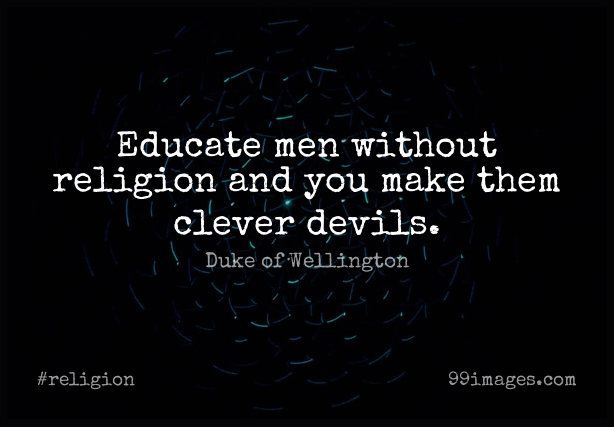 Short Religion Quote by Duke of Wellington about Education,Teacher,Retirement for WhatsApp DP / Status, Instagram Story, Facebook Post. (409277) - Religion Quotes