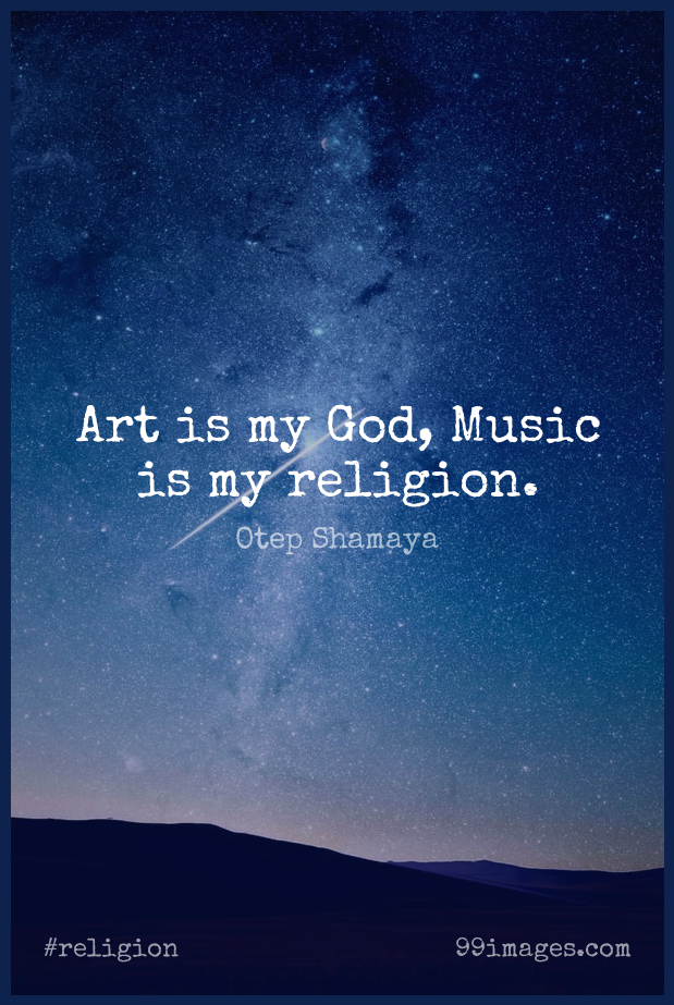 Short Religion Quote by Otep Shamaya about Music,God,Art for WhatsApp DP / Status, Instagram Story, Facebook Post. (409306) - Religion Quotes