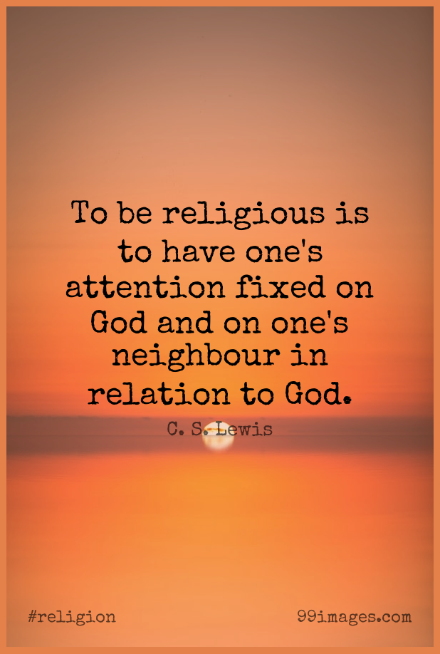 Short Religion Quote by C. S. Lewis about Religious,Attention,Fixed for WhatsApp DP / Status, Instagram Story, Facebook Post.