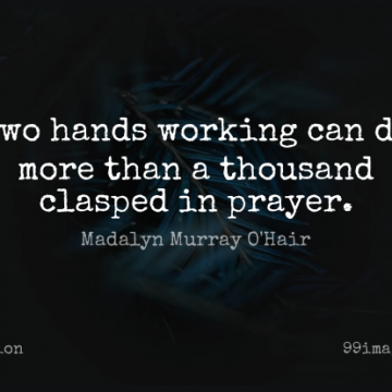 Short Religion Quote by Madalyn Murray OHair about Atheist,Prayer,Hands for WhatsApp DP / Status, Instagram Story, Facebook Post.