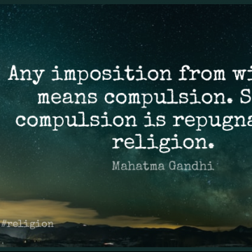 Short Religion Quote by Mahatma Gandhi about Mean,Compulsion,Imposition for WhatsApp DP / Status, Instagram Story, Facebook Post.