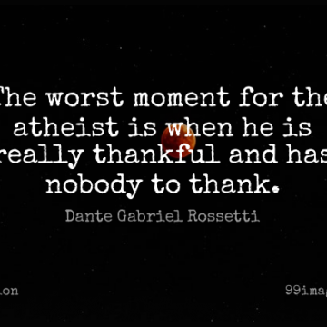 Short Religion Quote by Dante Gabriel Rossetti about Thankful,Atheist,Worst Moments for WhatsApp DP / Status, Instagram Story, Facebook Post.