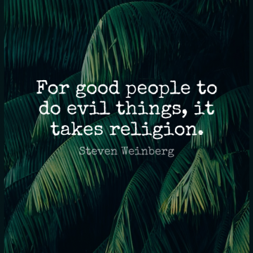 Short Religion Quote by Steven Weinberg about Religious,Atheist,If There Is A God for WhatsApp DP / Status, Instagram Story, Facebook Post.