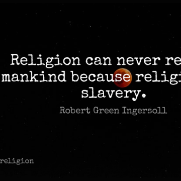 Short Religion Quote by Robert Green Ingersoll about Atheism,Reform,Slavery for WhatsApp DP / Status, Instagram Story, Facebook Post.