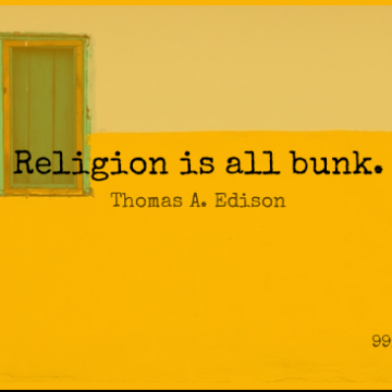 Short Religion Quote by Thomas A. Edison about Atheist,Atheism,Bunk for WhatsApp DP / Status, Instagram Story, Facebook Post.