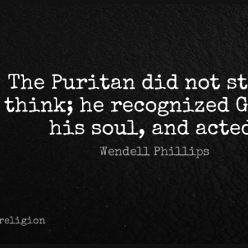 Short Religion Quote by Wendell Phillips about Thinking,Soul,Puritan for WhatsApp DP / Status, Instagram Story, Facebook Post.