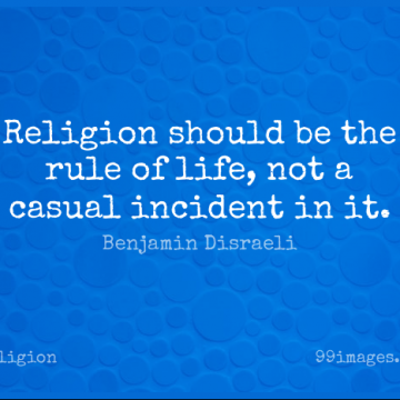 Short Religion Quote by Benjamin Disraeli about Incidents,Should,Casual for WhatsApp DP / Status, Instagram Story, Facebook Post.