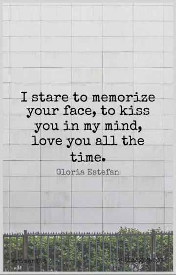 Short Romantic Quote by Gloria Estefan about Love You,Kissing,Mind Love for WhatsApp DP / Status, Instagram Story, Facebook Post.