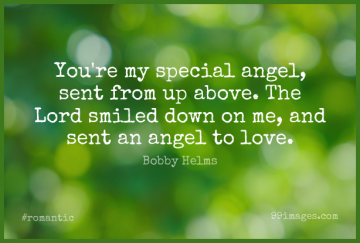 Short Romantic Quote by Bobby Helms about Angel,Special,Lord for WhatsApp DP / Status, Instagram Story, Facebook Post.