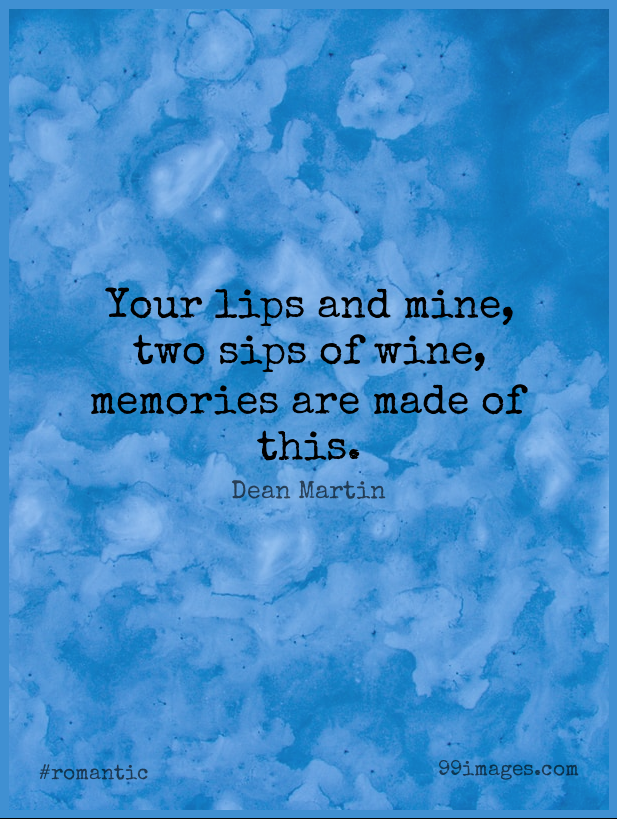 Short Romantic Quote by Dean Martin about Memories,Wine,Two for WhatsApp DP / Status, Instagram Story, Facebook Post. (503582) - Romantic Quotes