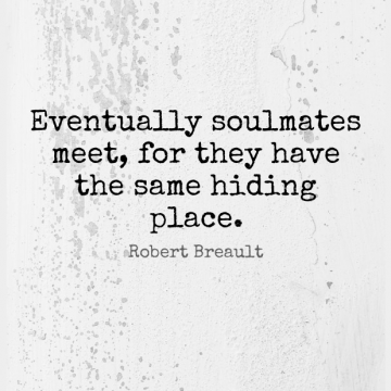 Short Romantic Quote by Robert Breault about Soulmate,Hiding,Hiding Place for WhatsApp DP / Status, Instagram Story, Facebook Post.