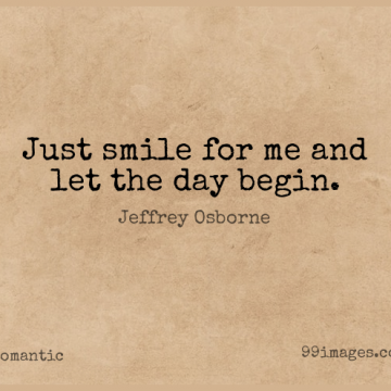 Short Romantic Quote by Jeffrey Osborne about Just Smile for WhatsApp DP / Status, Instagram Story, Facebook Post.