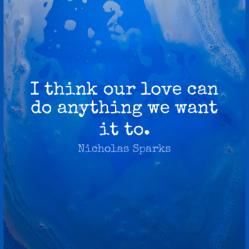 Short Romantic Quote by Nicholas Sparks about Notebook,Thinking,Movie Love for WhatsApp DP / Status, Instagram Story, Facebook Post.
