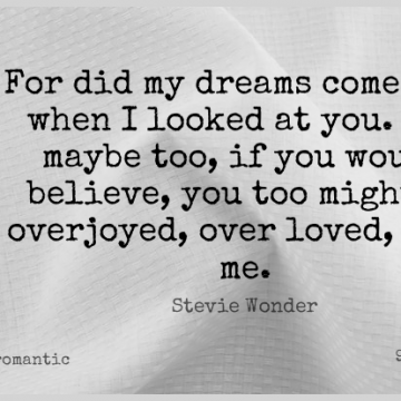 Short Romantic Quote by Stevie Wonder about Dream,Believe,Might for WhatsApp DP / Status, Instagram Story, Facebook Post.
