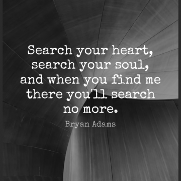 Short Romantic Quote by Bryan Adams about Heart,Soul,Find Me for WhatsApp DP / Status, Instagram Story, Facebook Post.
