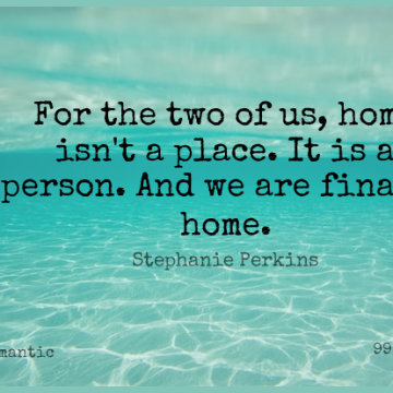 Short Romantic Quote by Stephanie Perkins about Love,Relationship,Home for WhatsApp DP / Status, Instagram Story, Facebook Post.