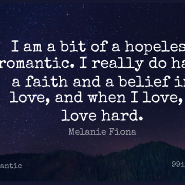 Short Romantic Quote by Melanie Fiona about Belief,Hopeless,Bits for WhatsApp DP / Status, Instagram Story, Facebook Post.