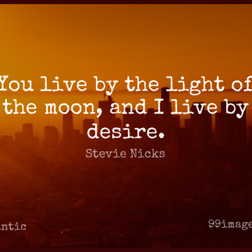 Short Romantic Quote by Stevie Nicks about Moon,Light,Desire for WhatsApp DP / Status, Instagram Story, Facebook Post.